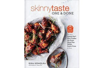 Skinnytaste One and Done - 140 No-Fuss Dinners for Your Instant Pot(r), Slow Cooker, Air Fryer, Sheet Pan, Skillet, Dutch Oven, and More: A Cookbook
