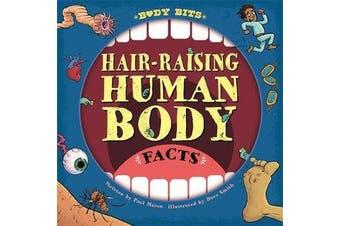Body Bits - Hair-raising Human Body Facts
