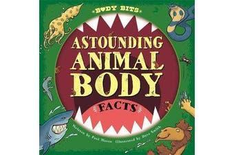 Body Bits - Astounding Animal Body Facts