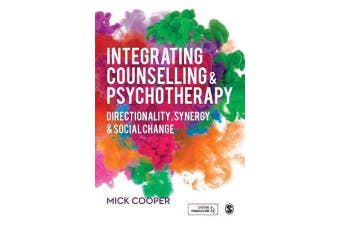 Integrating Counselling & Psychotherapy - Directionality, Synergy and Social Change