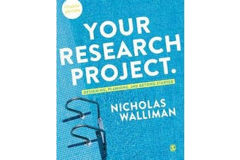Your Research Project - Designing, Planning, and Getting Started