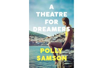 A Theatre for Dreamers - The Sunday Times bestseller