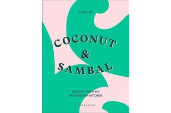 Coconut & Sambal - Recipes from my Indonesian Kitchen