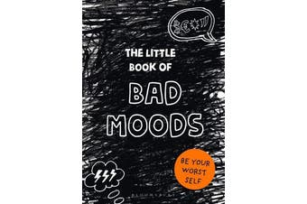 The Little Book of BAD MOODS - (A cathartic activity book)