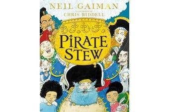 Pirate Stew - The show-stopping new picture book, from number-one bestselling Neil Gaiman and Chris Riddell