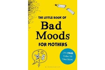 The Little Book of Bad Moods for Mothers - The activity book to save you from going bonkers