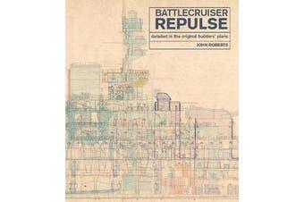 Battlecruiser Repulse - Detailed in original Builders' Plans