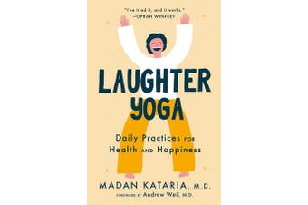 Laughter Yoga - Daily Laughter Practices for Health and Happiness