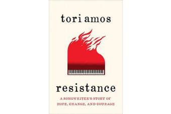 Resistance - A Songwriter's Story of Hope, Change and Courage