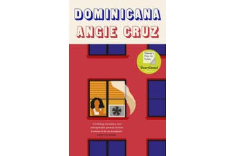 Dominicana - SHORTLISTED FOR THE WOMEN'S PRIZE FOR FICTION 2020