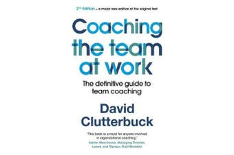 Coaching the Team at Work 2 - The definitive guide to team coaching