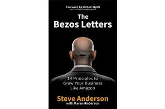 The Bezos Letters - 14 Principles to Grow Your Business Like Amazon