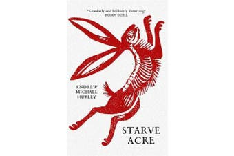 Starve Acre - 'His best novel so far' The Times