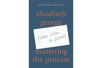 Mastering the Process - From Idea to Novel