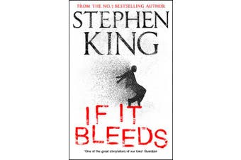 If It Bleeds - a stand-alone sequel to the No. 1 bestseller The Outsider, plus three irresistible novellas