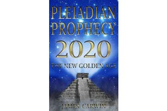 Pleiadian Prophecy 2020 - The New Golden Age