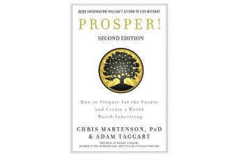 Prosper! - How to Prepare for the Future and Create a World Worth Inheriting