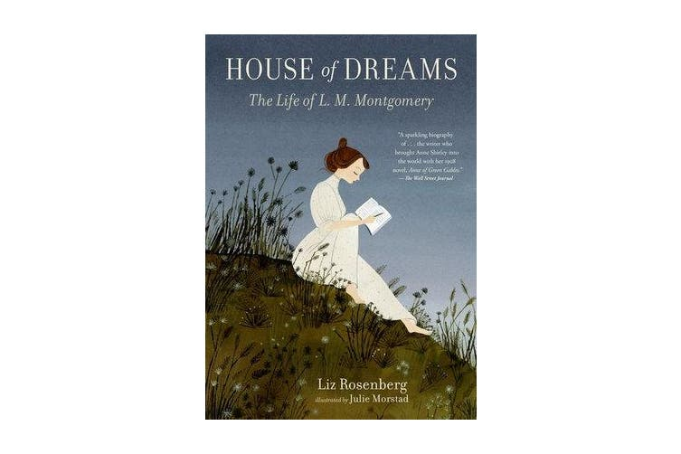 House of Dreams - The Life of L. M. Montgomery