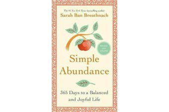 Simple Abundance - 365 Days to a Balanced and Joyful Life