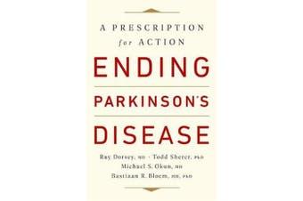Ending Parkinson's Disease - A Prescription for Action