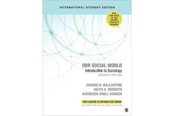 Our Social World - International Student Edition - Introduction to Sociology