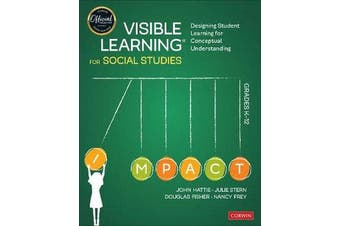 Visible Learning for Social Studies, Grades K-12 - Designing Student Learning for Conceptual Understanding