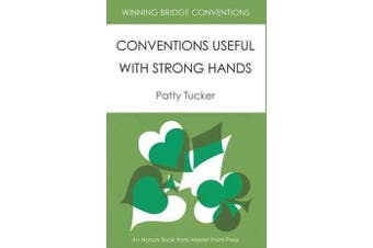 Winning Bridge Conventions - Conventions Useful with Strong Hands
