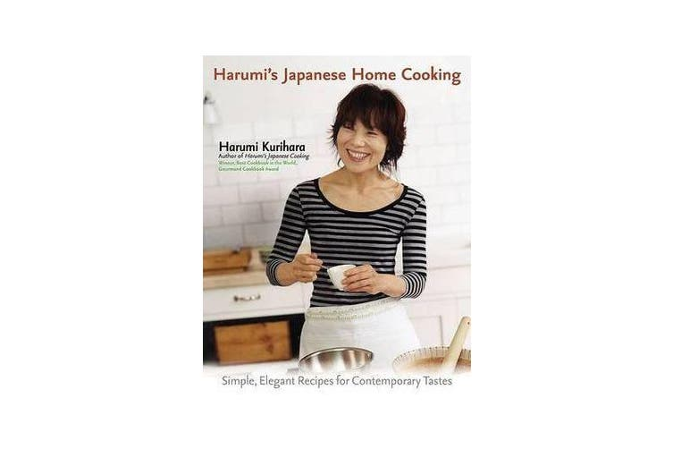Harumi's Japanese Home Cooking - Simple, Elegant Recipes for Contemporary Tastes