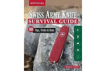 Victorinox Swiss Army Knife Camping & Outdoor Survival Guide - 101 Tips, Tricks and Uses