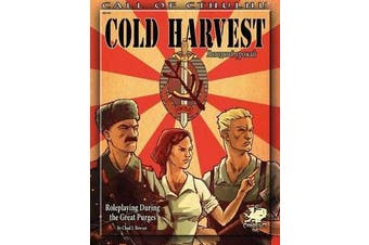 Cold Harvest - Roleplaying During the Great Purges (Call of Cthulhu roleplaying, #23143