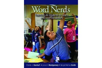 Word Nerds - Teaching All Students to Learn and Love Vocabulary