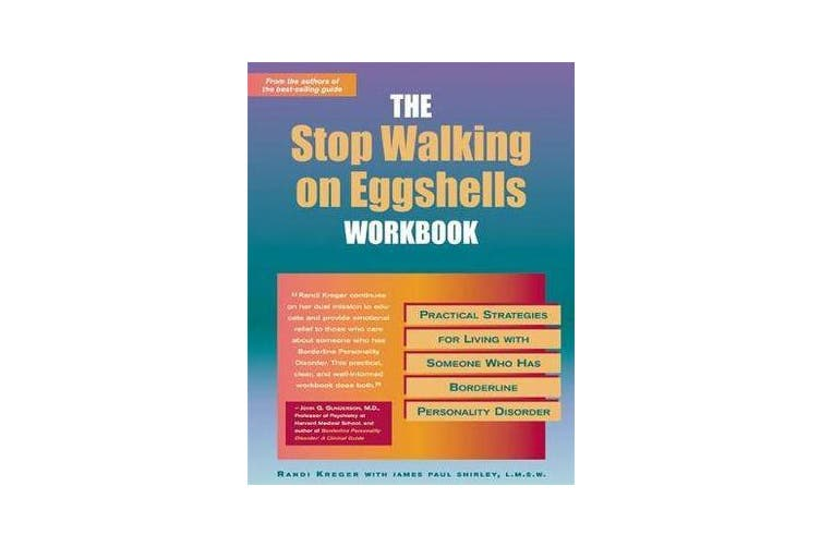 Stop Walking On Eggshells Workbook - Practical Strategies for Living with Someone Who Has Borderline Personality Disorder