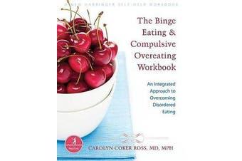 Binge Eating and Compulsive Overeating Workbook