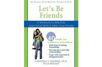Let's Be Friends - A Workbook to Help Kids Learn Social Skills & Make Great Friends