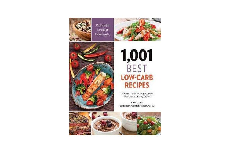 1,001 Best Low-Carb Recipes - Delicious, Healthy, Easy-to-make Recipes for Cutting Carbs