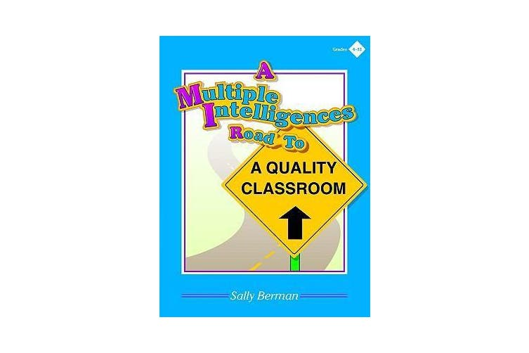 A Multiple Intelligences Road to a Quality Classroom