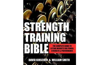 Strength Training Bible For Men - Comprehensive Guide to Weight Lifting Exercises