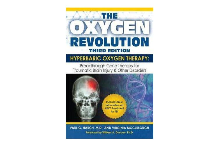Oxygen Revolution, The (third Edition) - Hyperbaric Oxygen Therapy: The Definitive Treatment of Traumatic Brain Injury