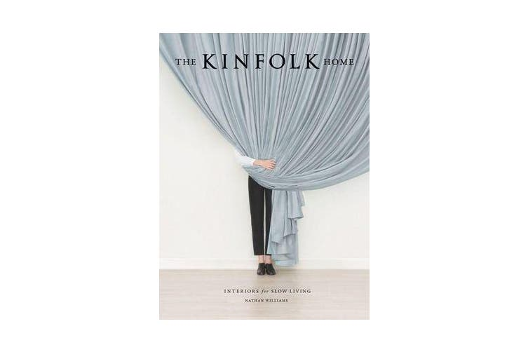 The Kinfolk Home - Interiors for Slow Living