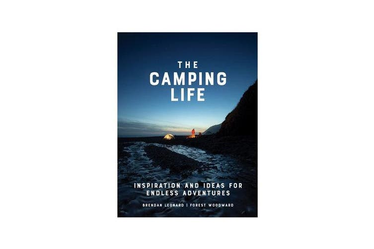The Camping Life - Inspiration and Ideas for Endless Adventures