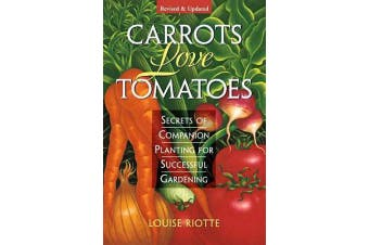 Carrots Love Tomatoes - Secrets of Companion Planting for Successful Gardening