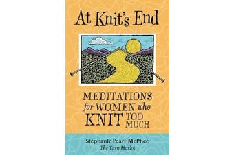 At Knit's End - Meditations for Women Who Knit Too Much