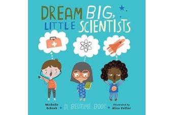 Dream Big, Little Scientists - A Bedtime Book