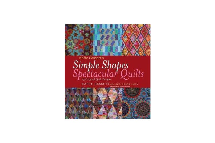 Kaffe Fassett's Simple Shapes Spectacular Quilts - 23 Original Quilt Designs