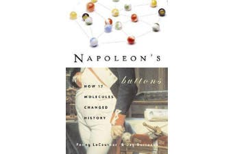 Napoleon'S Buttons - How 17 Molecules Changed History