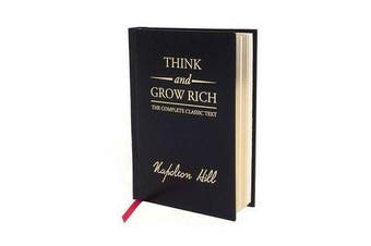 Think and Grow Rich Deluxe Edition - The Complete Classic Text