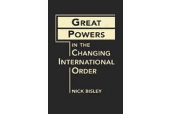 Great Powers in the Changing International Order