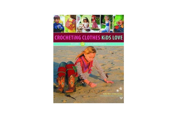 Crocheting Clothes Kids Love - 28 Fun-to-Wear Projects
