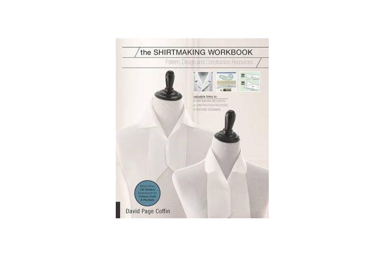 The Shirtmaking Workbook - Pattern, Design, and Construction Resources for Shirtmaking