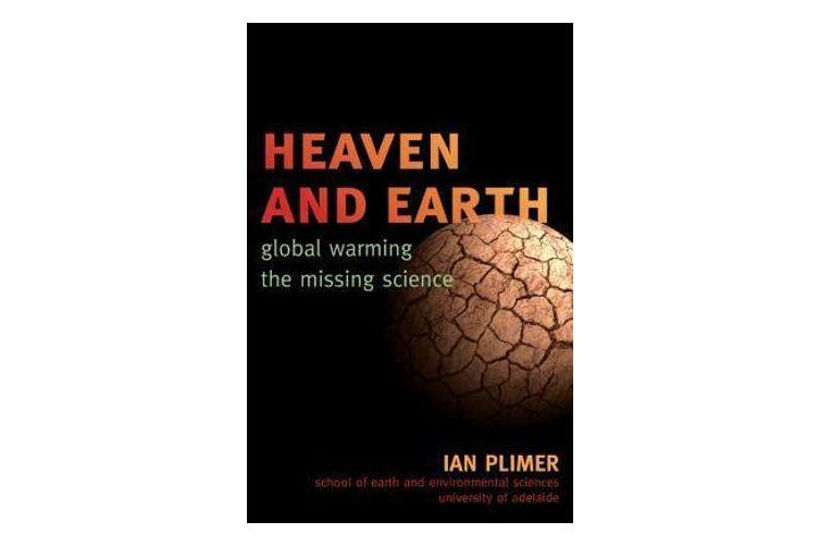 Heaven and Earth - Global Warming, the Missing Science